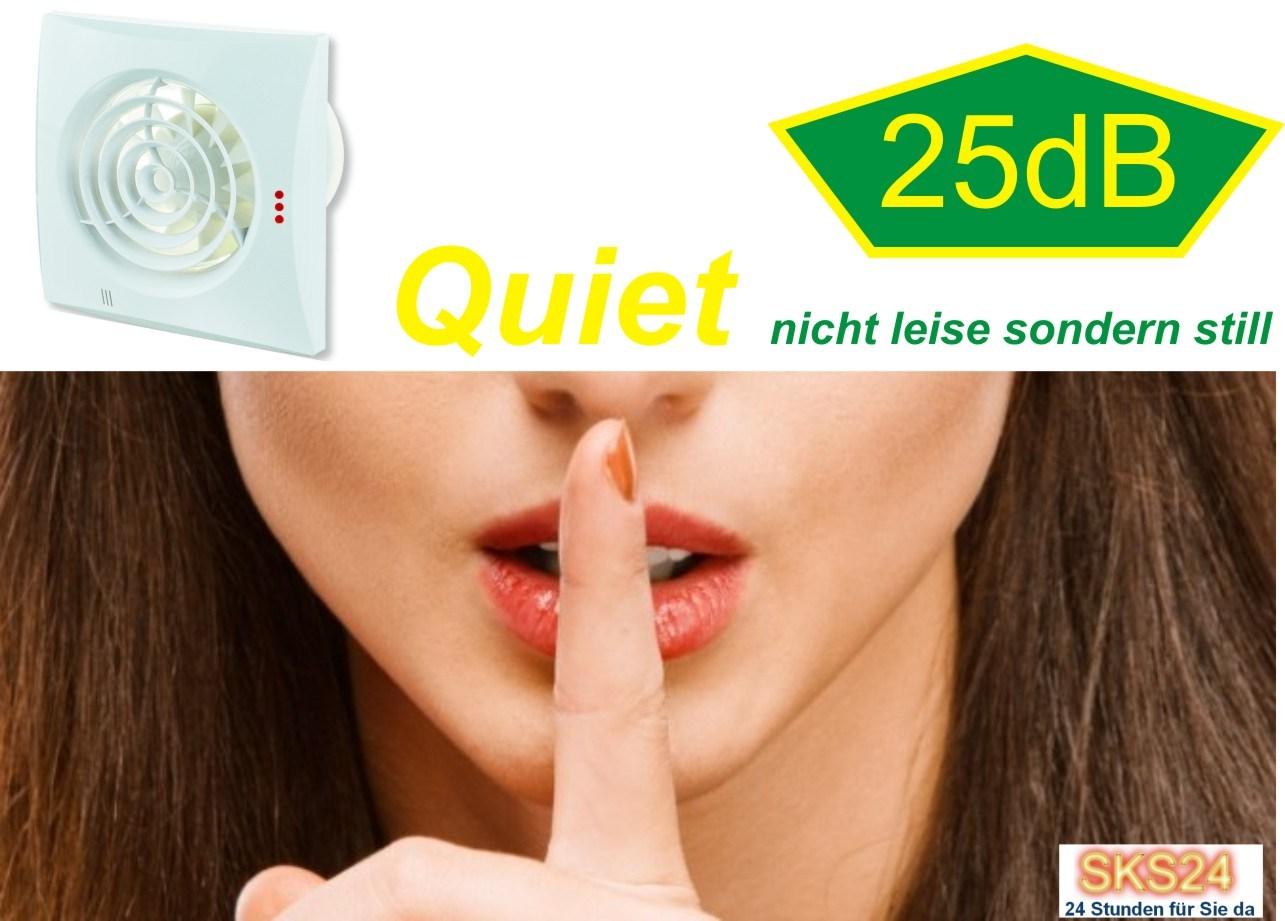 Extrem Abluftventilator Quiet - Nicht nur leise sondern still UL04
